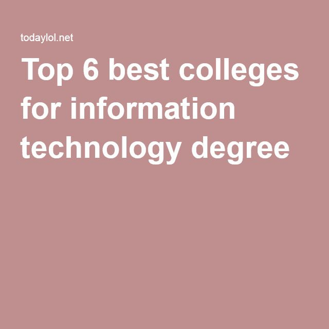 Top 6 best colleges for information technology degree