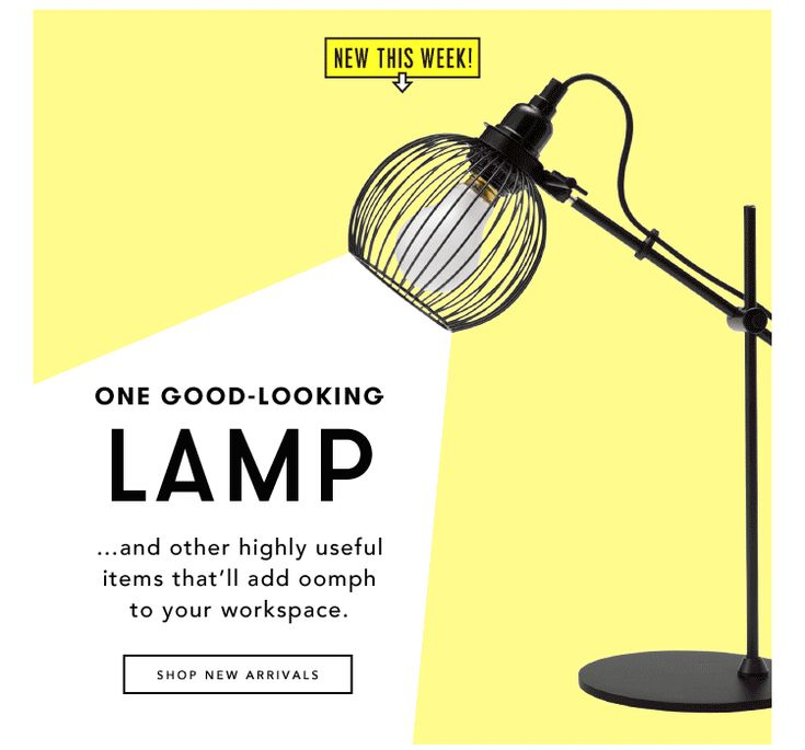 One Good Looking LAMP ...and other highly useful items that'll add oomph to your workspace. SHOP NEW ARRIVALS.
