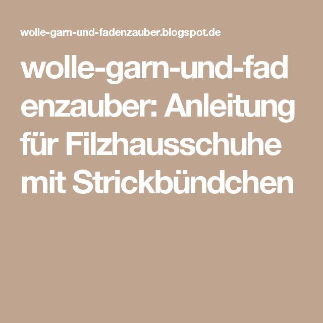 wolle-garn-und-fadenzauber: Anleitung für Filzhausschuhe mit Strickbündchen