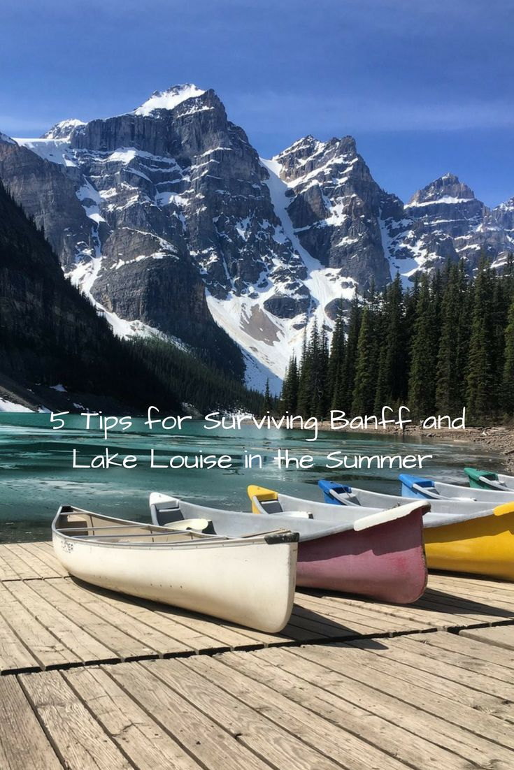 Summer is CHAOS in Banff and Lake Louise. With these tips, your vacation just became a lot easier.