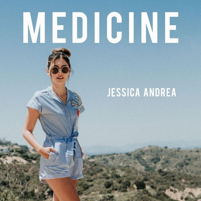 """""""Medicine"""" by Jessica Andrea was added to my Discover Weekly playlist on Spotify"""