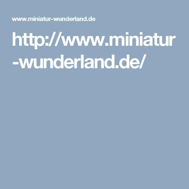 http://www.miniatur-wunderland.de/