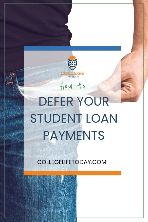How To Defer Your Student Loan Payments Student Loans Paying