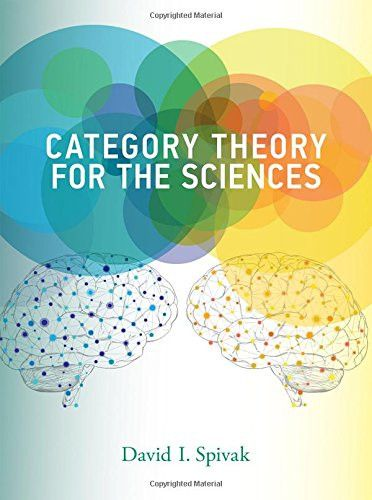 Category Theory for the Sciences (MIT Press)