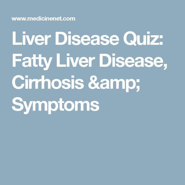 Liver Disease Quiz: Fatty Liver Disease, Cirrhosis & Symptoms
