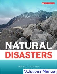 Natural Disasters Canadian 4th Edition Abbott Solutions Manual - Test bank, Solutions manual, exam bank, quiz bank, answer key for textbook download instantly!