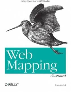 Web Mapping Illustrated: Using Open Source GIS Toolkits free ebook