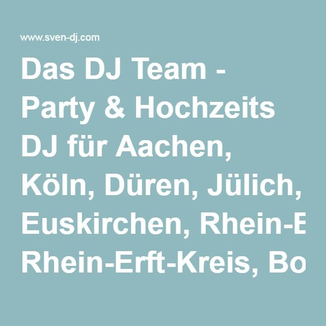 Das DJ Team - Party & Hochzeits DJ für Aachen, Köln, Düren, Jülich, Euskirchen, Rhein-Erft-Kreis, Bonn, Bergheim und Heinsberg