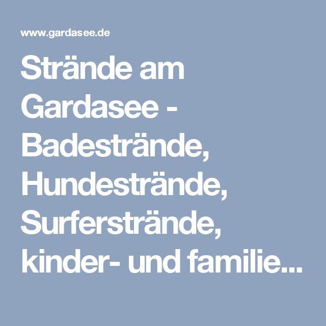 Strände am Gardasee - Badestrände, Hundestrände, Surferstrände, kinder- und familienfreundliche Strände