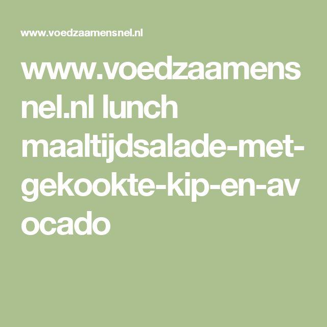 www.voedzaamensnel.nl lunch maaltijdsalade-met-gekookte-kip-en-avocado
