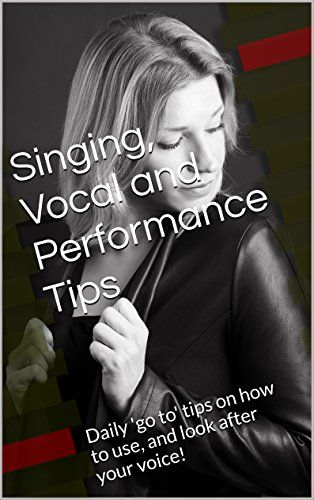 Singing, Vocal and Performance Tips: Daily 'go to' tips on how to use, and look after your voice! by Marika Rauscher http://www.amazon.co.uk/dp/B01A001ZFI/ref=cm_sw_r_pi_dp_zHNIwb0AZZHSP