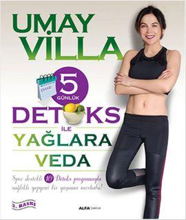 5 gunluk detoks ile yaglara veda - umay villa - alfa yayincilik  http://www.idefix.com/kitap/5-gunluk-detoks-ile-yaglara-veda-umay-villa/tanim.asp