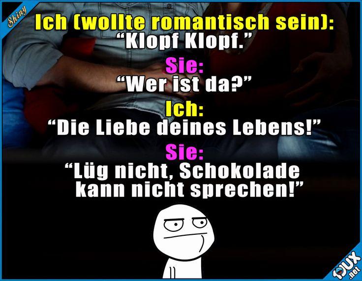 Da will man mal romantisch sein... x.x Lustige Sprüche und Memes #Sprüche #Memes #Schokolade #Liebe #Valentinstag #Freundin #Humor #lustigeMemes #Humor