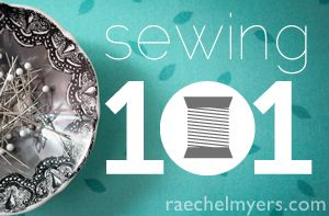 Sewing 101 Series!    Great series and tutorial on all you ever wanted to know about basic sewing!