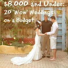 20 Dazzling weddings under $8,000. There is also a link here for weddings under $5000.