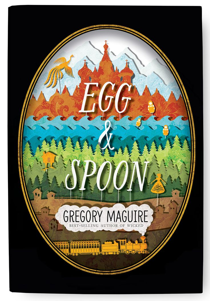 Egg & Spoon By Gregory Maguire A double helix of a fairy tale involving a peasant, her wealthy look-alike, the tsar of Russia, a Faberg egg, and a forest witch who lives in a house built on chicken feet, by the author of Wicked.