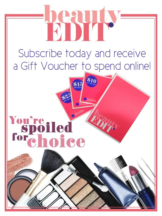 Subscribe with #beautyedit and receive a voucher to be used online at www.beautyedit.com.au
