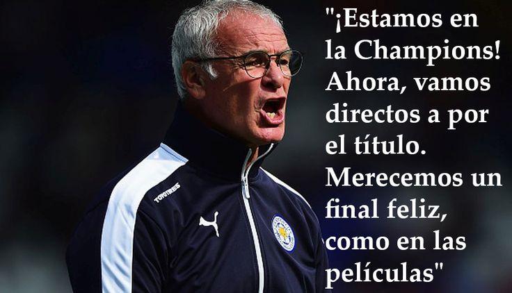 Leicester City campeón: 10 frases del DT Claudio Ranieri durante la campaña.