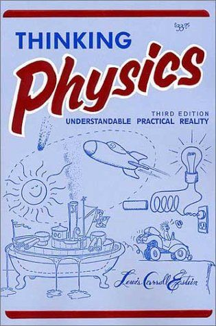 Thinking Physics: Understandable Practical Reality (English Edition) by Lewis Carroll Epstein http://www.amazon.com/dp/0935218084/ref=cm_sw_r_pi_dp_THDoub0ZN27Q5