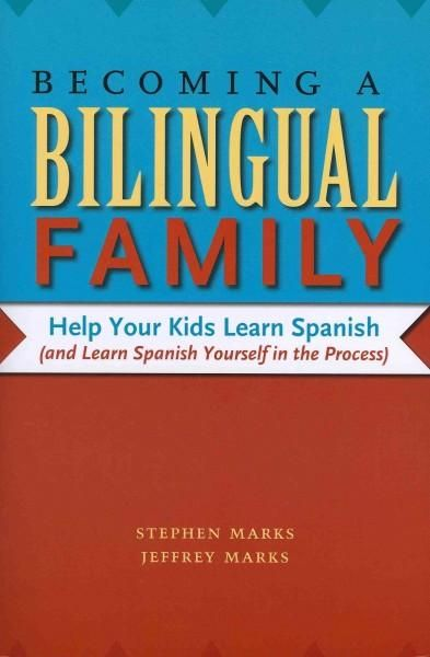 Would you like your children to grow up bilingual, even if you arent yet? Then speak to your kids in Spanish as you learn the language along with them. Becoming a Bilingual Family gives English-speaki