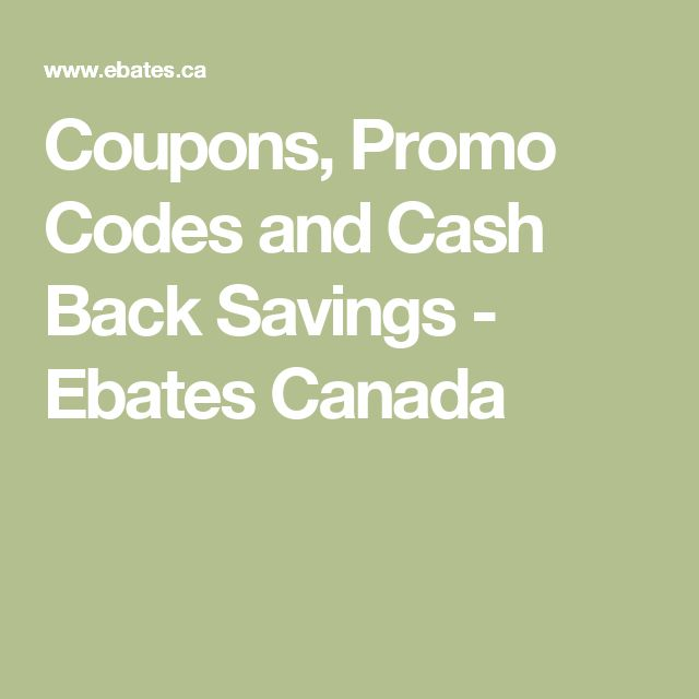 Coupons, Promo Codes and Cash Back Savings - Ebates Canada