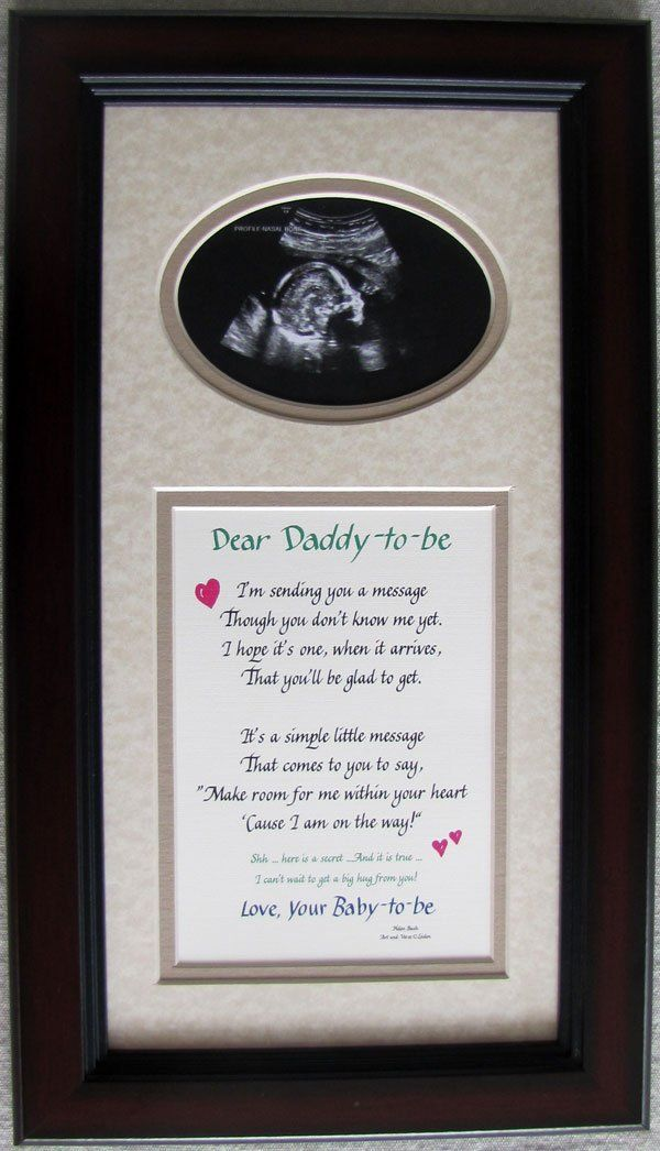 Daddy to Be Ultrasound Picture Frame -- the message on it is so sweet, would love to get this for our second baby in the future :)