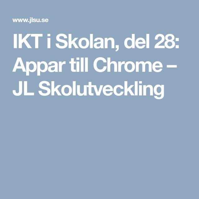 """Appar till Chrome – massor av tips från Johan Lindström """"JL Skolutveckling"""""""