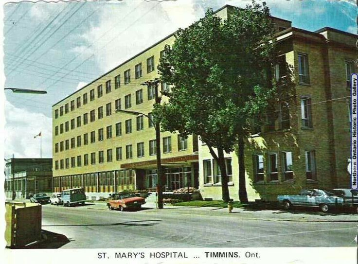 St. Mary's Hospital - Timmins, ON (where I born ..in the 'old hospital' on the right. Many moons ago, 60 to be exact! )