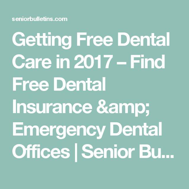Getting Free Dental Care in 2017 – Find Free Dental Insurance & Emergency Dental Offices | Senior Bulletins