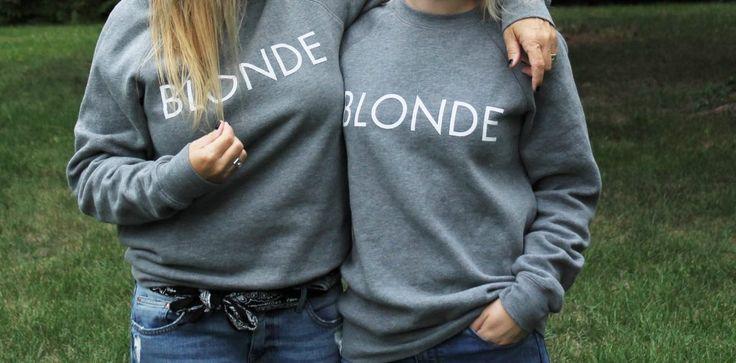 Theblondeduo.com.  Blonde Sweatshirts