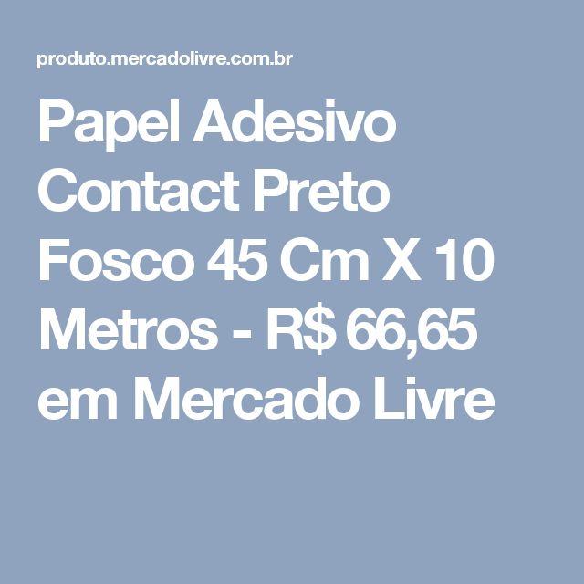 Papel Adesivo Contact Preto Fosco 45 Cm X 10 Metros - R$ 66,65 em Mercado Livre