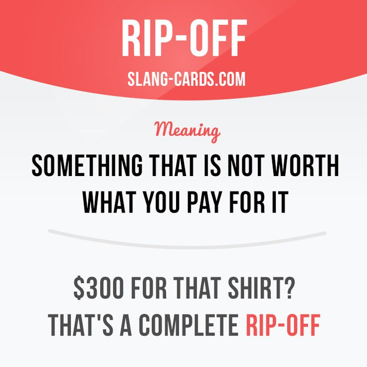 """Rip-off"" means something that is not ​worth what you ​pay for it.  Example: $300 for that ​shirt? That's a ​complete rip-off.  #slang #englishslang #saying #sayings #phrase #phrases #expression #expressions #english #englishlanguage #learnenglish #studyenglish #language #vocabulary #dictionary #efl #esl #tesl #tefl #toefl #ielts #toeic #englishlearning #vocab #ripoff #money #value"