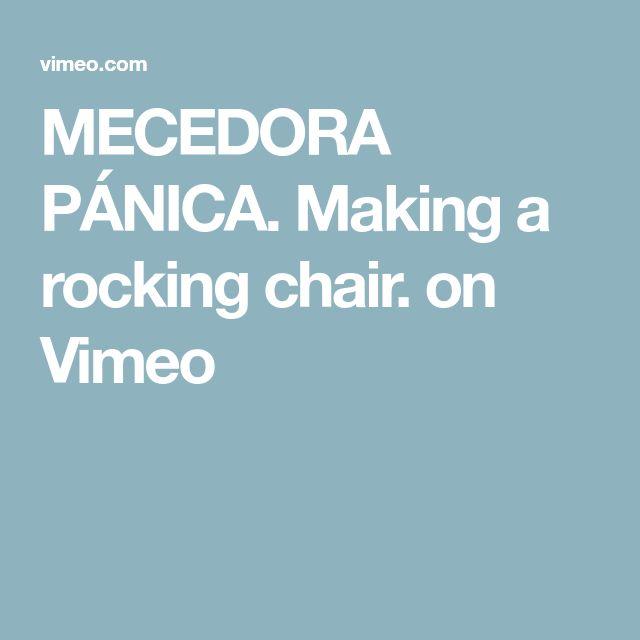 MECEDORA PÁNICA. Making a rocking chair. on Vimeo