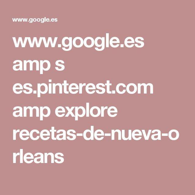 www.google.es amp s es.pinterest.com amp explore recetas-de-nueva-orleans