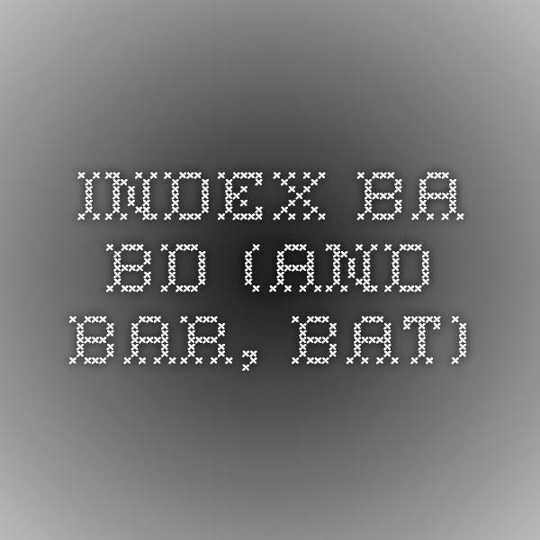 Index BA - BD (and bar, bat)