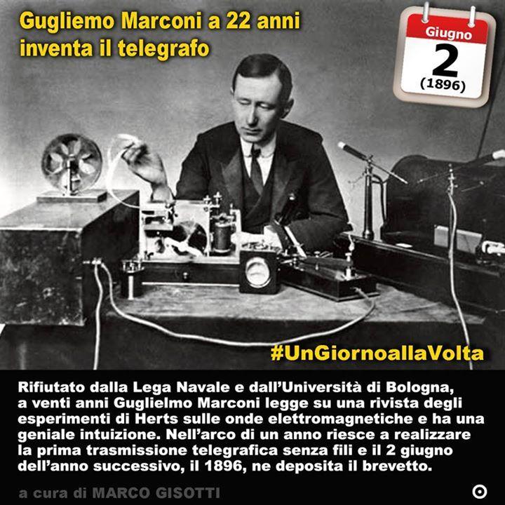 2 giugno 1896: Guglielmo Marconi deposita il brevetto del telegrafo senza fili  Immaginate Giulio Cesare o Napoleone Bonaparte armati non dico di un telefono ma almeno di un telegrafo senza fili. Immaginate i grandi imperi da Costantino a Gengis Khan cosa sarebbero potuti essere se avessero avuto la capacità di comunicare in tempo reale da un confine allaltro. Migliaia di nni di silenzio e poi il 2 giugno del 1896 Guglielmo Marconi si presenta allufficio brevetti di Londra per chiedere la…