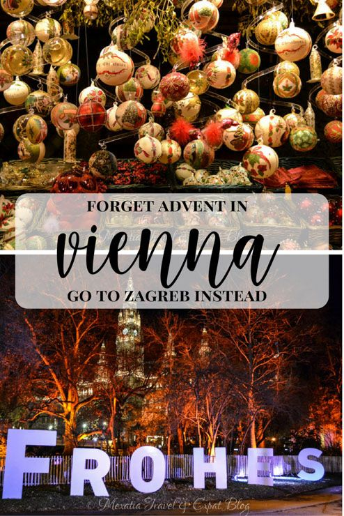 Forget Advent In Vienna And Head To Zagreb Instead! http://mexatia.com/forget-advent-in-vienna/