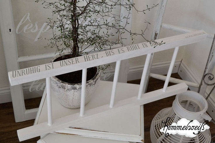 shabby chic white unruhig ist unser herz bis es ruht in dir h bsche deko leiter im shabby. Black Bedroom Furniture Sets. Home Design Ideas
