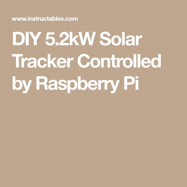 DIY 5.2kW Solar Tracker Controlled by Raspberry Pi