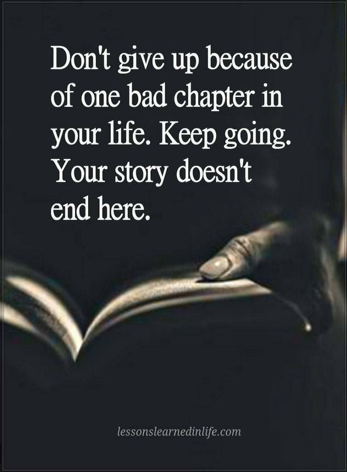 Dont Give Up Quotes Dont Give Up Because Of One Bad Chapter In