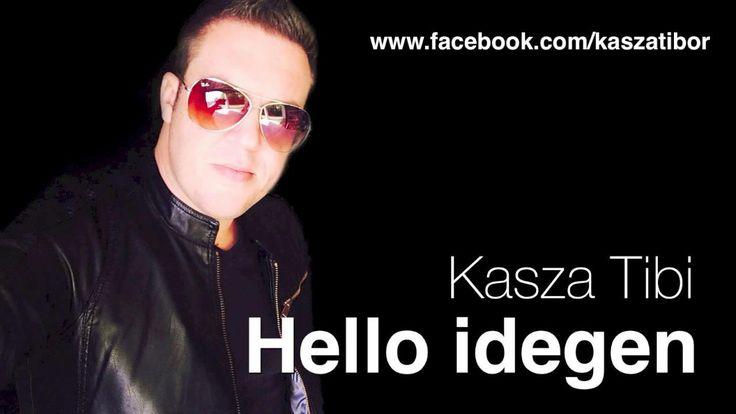 Kasza Tibi - Hello idegen ( official radio version ) #KaszaTibi