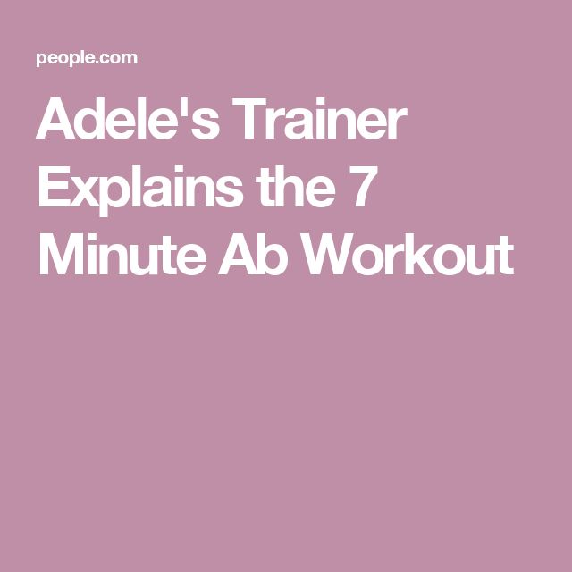 Adele's Trainer Explains the 7 Minute Ab Workout