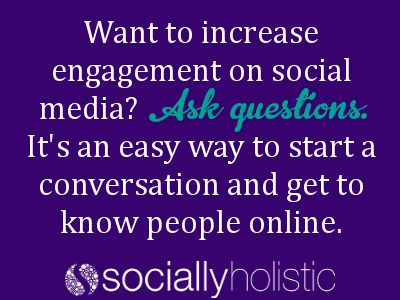 Want to increase engagement on social media? Ask questions. It´s an easy way to start a conversation and get to know people online. #socialmedia