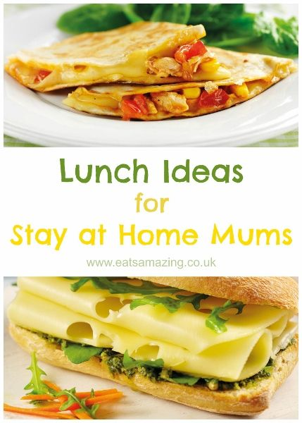 lunch ideas for stay at home mums