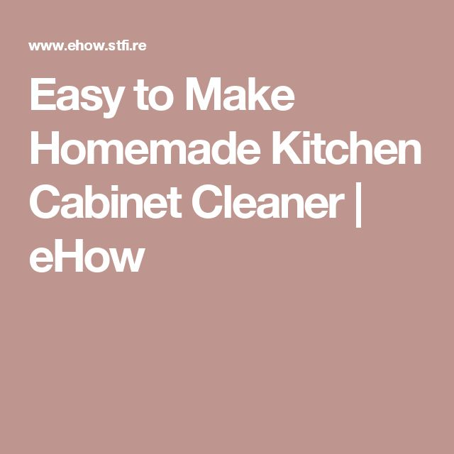 17 Best ideas about Cabinet Cleaner on Pinterest | Cleaning ...