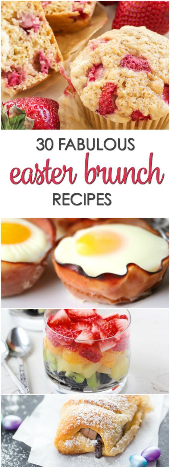 30 Fabulous Easter Brunch Recipes - easy and delicious recipes that are perfect for Easter brunch ideas menus