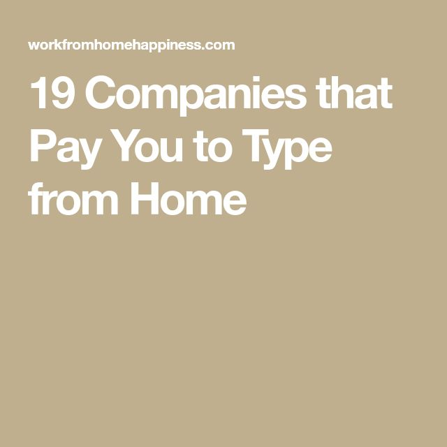 19 Companies that Pay You to Type from Home