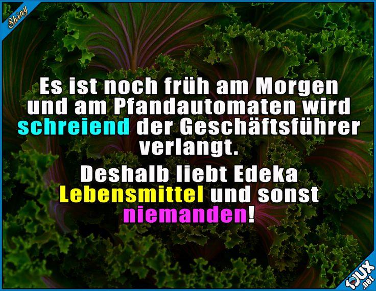 """""""Wir lieben Lebensmittel!""""  https://de.1jux.net/531176?l=0&t=1  #nurSpaß #Edeka #Sprüche #Humor #lustigeBilder #lustigeSprüche #Lebensmittel"""