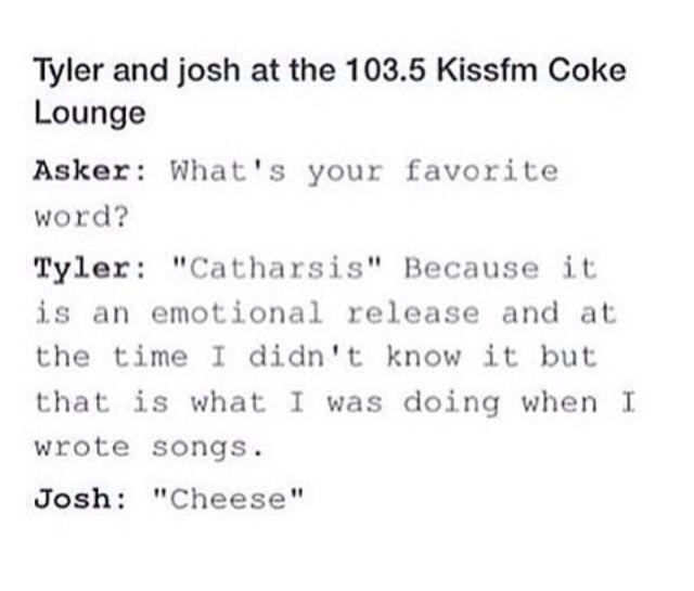 Sometimes I'm Tyler and sometimes I'm Josh