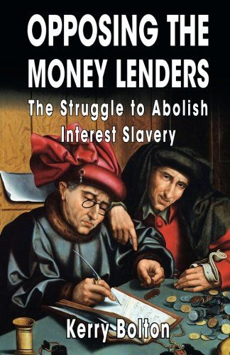 Opposing the Money Lenders: The Struggle to Abolish Interest Slavery:   Opposing the Money Lenders is a collection of writings from some of the most determined fighters against usury and the Central Banking system during the 20th Century. Those included are Arthur Nelson Field, John A. Lee, John Hargrave, Ezra Pound, Father Charles Coughlin, and Gottfried Feder, who fought and inspired mass movements that struggled to liberate their nations from the forces of what one - Gottfried Feder...